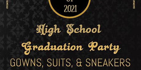 C/O 2021 Gowns, Suits, & Sneakers  High School Graduation Celebration tickets
