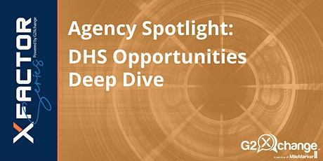 Agency Spotlight: DHS Opportunities Deep Dive tickets