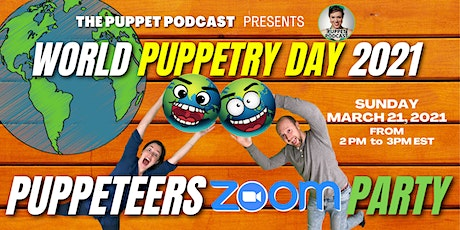 Puppet Podcast ZOOM Party: World Puppetry Day 2021 tickets