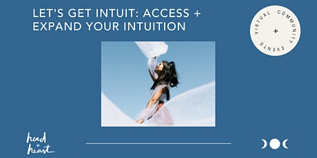 Let's Get Intuit: Access + Expand Your Intuition tickets