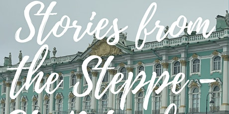 Stories from the Steppe - A virtual tour of Saint Petersburg tickets