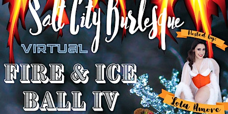Salt City Burlesque Presents: Fire & Ice Ball IV tickets