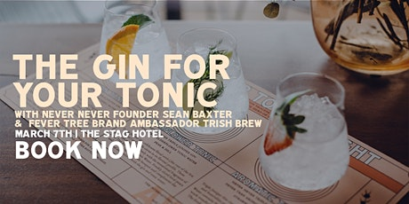 The Gin For Your Tonic // A  Never Never gin and tonic masterclass tickets