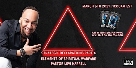 Strategic Declarations  Part 4   Elements Of Spiritual Warfare tickets