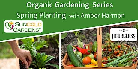 Organic Gardening Series - Spring Planting tickets
