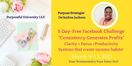 "5 Day FREE FB Challenge ""Consistency Generates Profits"" tickets"