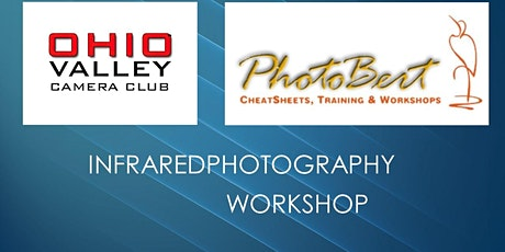 The Ohio Valley Camera Club:  Infrared (IR) Photography Workshop tickets