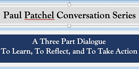 Paul Patchel Conversation Series:A Three Part Dialogue about Racial Justice tickets