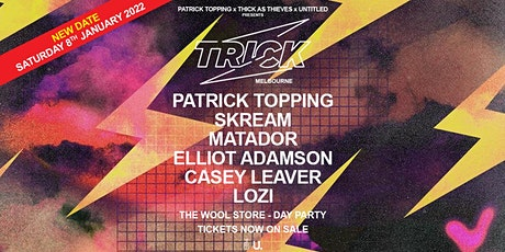 The Wool Store — TRICK w/ Patrick Topping, Skream & Matador tickets