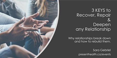 3 Steps to Recover, Repair and Deepen any Relationship tickets