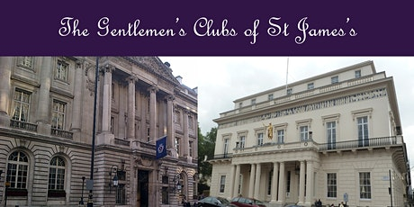 Virtual Tour - St James's Gentlemen's clubs:  Victorian London's LinkedIn tickets