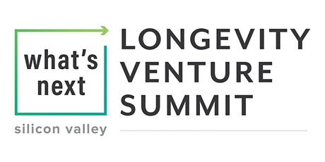 What's Next Longevity Venture Summit tickets
