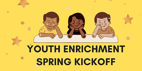 Youth Enrichment Spring Kickoff tickets