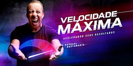 VELOCIDADE MÁXIMA - ACELERANDO SEUS RESULTADOS COM Raphael Bustamante ingressos
