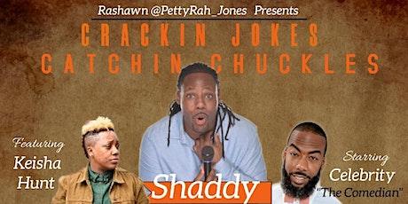 CRACKIN JOKES CATCHIN CHUCKLES /HEADLINER SHADDY (FEEL GOOD) McCoy tickets