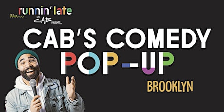 Runnin' Late with Cab Presents - Cab's Comedy Pop-Up Brooklyn tickets