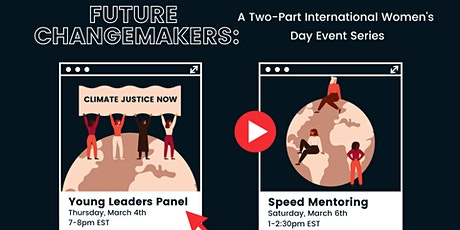 Future Changemakers: A Two Part International Women's Day Event tickets