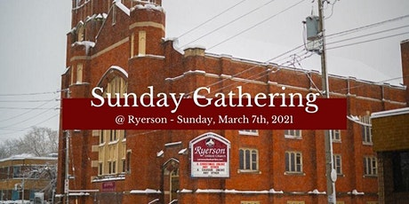 Sunday Gatherings at Ryerson - March 7, 2021 tickets