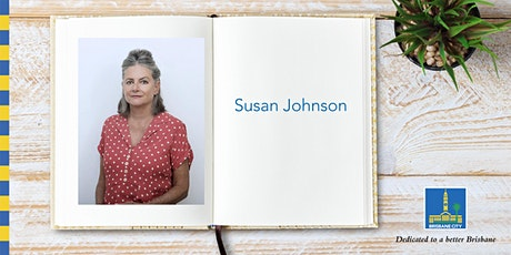 Meet Susan Johnson - Brisbane Square Library tickets