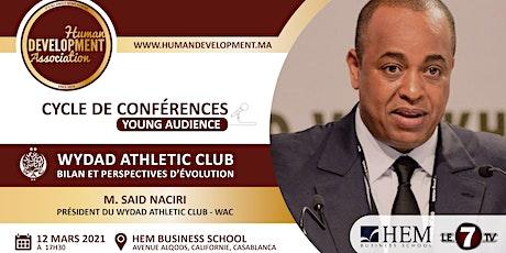 WYDAD ATHLETIC CLUB : Bilan et Perspectives d'Evolution - M. Saïd Naciri billets