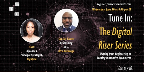 The Digital Riser Series | Engineering to Ecommerce with Frank King tickets