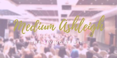 Medium Ashleigh - The Living Spirit tickets