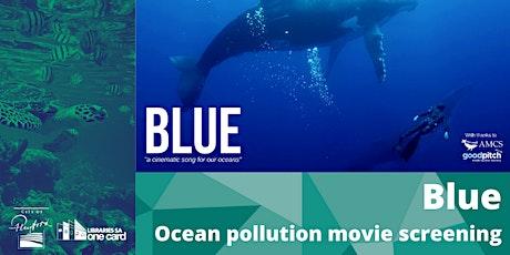 Blue: Ocean Pollution Movie Screening tickets