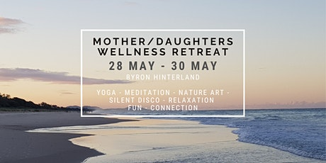 Mothers and Daughters Wellness Retreat tickets