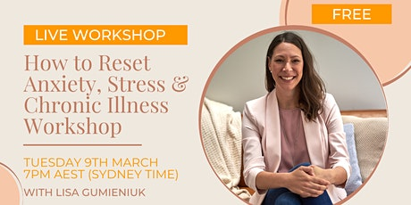 How to Reset Anxiety, Stress & Chronic Illness tickets