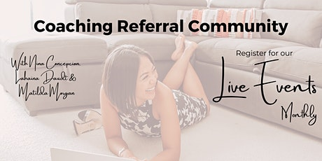 Coaching Referral Community EVENT for Networking & Pitch Practice [March] tickets