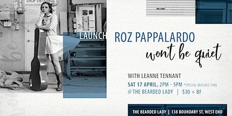 Roz Pappalardo 'Won't Be Quiet' Launch tickets