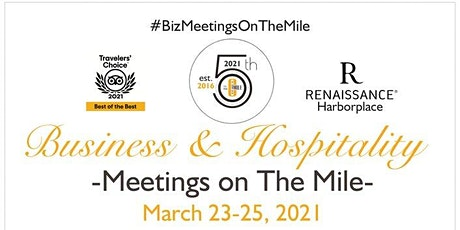 Business & Hospitality Meetings on The Mile - March 23-25, 2021 tickets