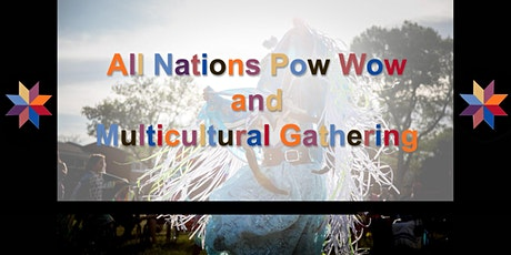 All Nations Pow Wow Multicultural Gathering tickets