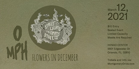 Street Lights For Empty Streets, 0 Miles Per Hour, and Flowers In December tickets