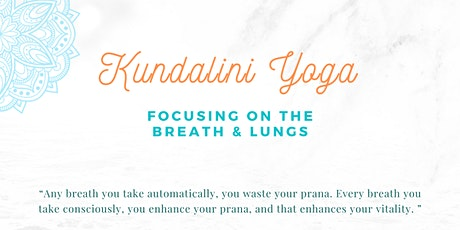 Introductory Workshop to Kundalini Yoga focusing on the Breath & Lungs tickets