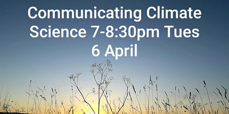 Communicating Climate Science Masterclass 7.00pm-8:30pm Tuesday 6 April tickets