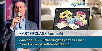 Walk the Talk – Erfahrungsbasiertes Lernen in der Führungskräfteentwicklung