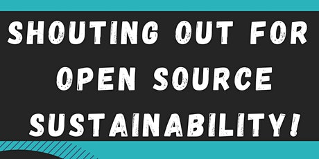 Shouting out for Open Source Sustainability! biglietti