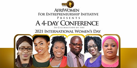 2021 INTERNATIONAL WOMEN'S DAY 4-DAY CONFERENCE tickets