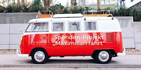 """Spendenprojekt """"Maximilian fährt"""" Tickets"""