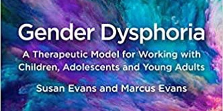 Gender Dysphoria:A Therapeutic model for Children, Adolescents&Young People tickets