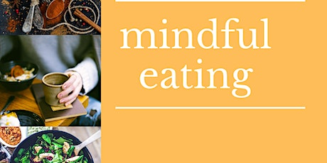 Mindful Eating to Nurture, Restore and Replenish tickets