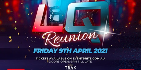 LQ Reunion 2021 @ Trak! tickets