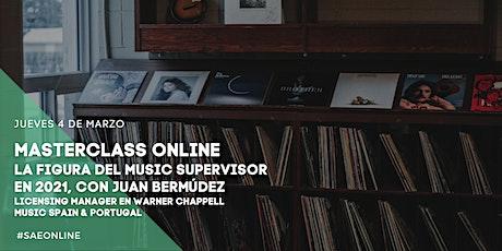 Masterclass Online | La figura del Music Supervisor en 2021 entradas