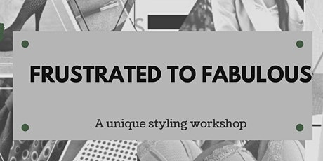 Frustrated to Fabulous - Styling Workshop tickets