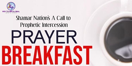 Shamar Nation- A Call To Prophetic Intercession Prayer Breakfast tickets