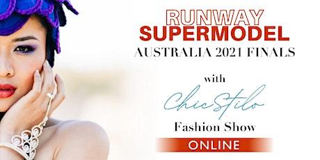 ONLINE:Teen & Miss Runway Supermodel Australia '21 & ChicStilo Fashion Show tickets