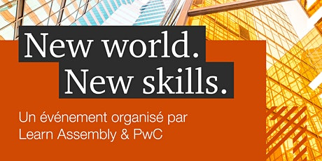 New World. New Skills. Un événement organisé par Learn Assembly and PwC billets