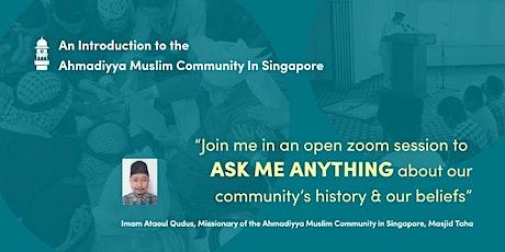 An Introduction to Ahmadiyya Muslim Community in Singapore. tickets