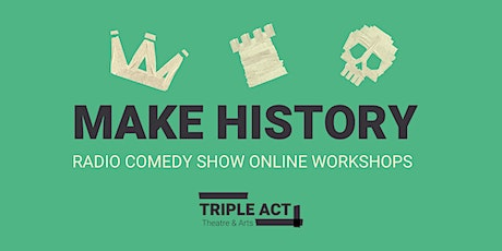 Easter Week Workshop - Make History - a  Radio Comedy Show! tickets